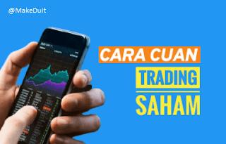 Cara Trading Saham yang Benar Agar Cuan