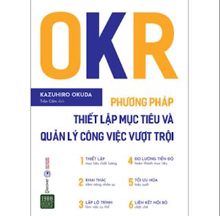 OKR - Phương Pháp Thiết Lập Mục Tiêu Và Quản Lý Công Việc Vượt Trội ebook PDF EPUB AWZ3 PRC MOBI