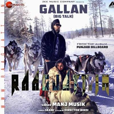 Gallan by Manj Musik lyrics
