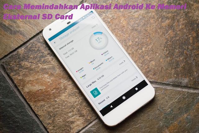 Cara Mudah Memindahkan Aplikasi Android Ke Memori Eksternal SD Card Terbaru