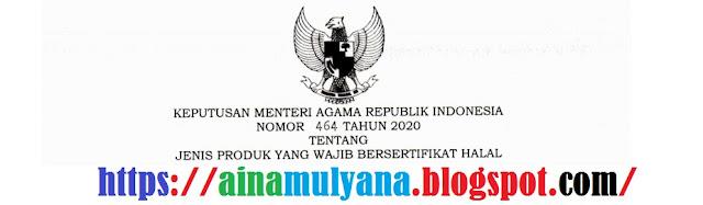 Tentang Jenis Produk Yang Wajib Bersertifikat Halal  KMA NOMOR 464 TAHUN 2020 TENTANG JENIS PRODUK YANG WAJIB BERSERTIFIKAT HALAL