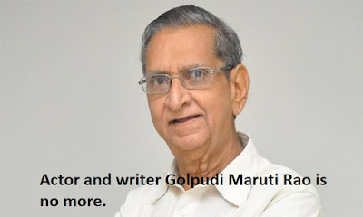 Actor and writer Golpudi Maruti Rao is no more.