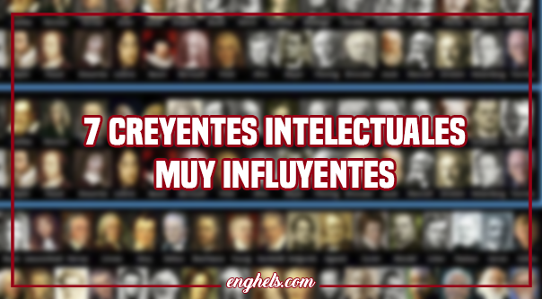 Creyentes intelectuales muy famosos