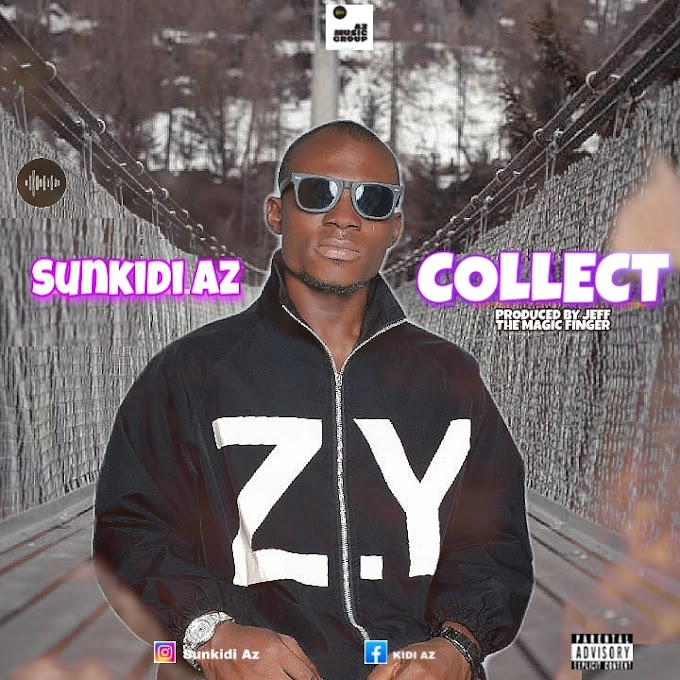 Music : Download Sunkidi AZ - Collect
