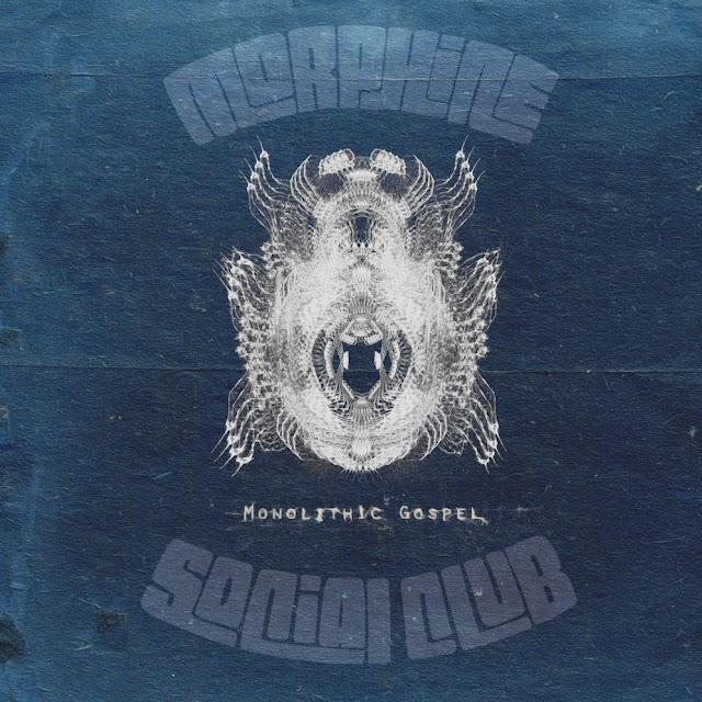 [Suggestion] Morphine Social Club - Monolithic Gospel