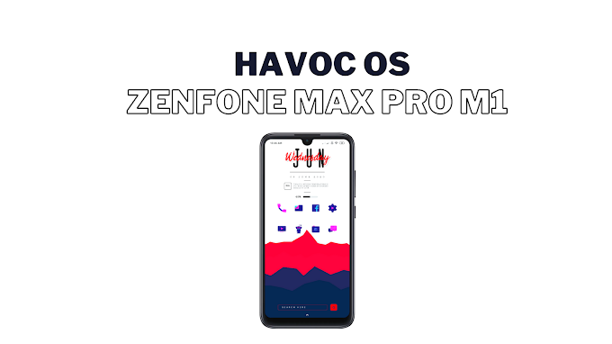 Havoc OS 3.11 for Asus Zenfone Max Pro M1