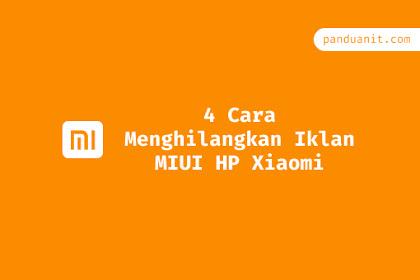 4 Cara Menghilangkan Iklan MIUI HP Xiaomi