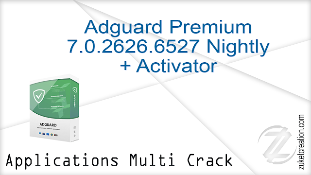 Adguard Premium 7.0.2626.6527 Nightly + Activator  |  31.9 MB