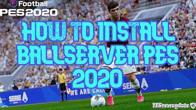 How to Install Ball Server PES 2020