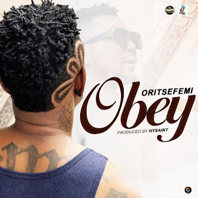 """Arogumenite Sounds/MSG Gang head honcho Oritse Femi has released a brand new single which he titled """"Obey"""" produced by Hysaint."""