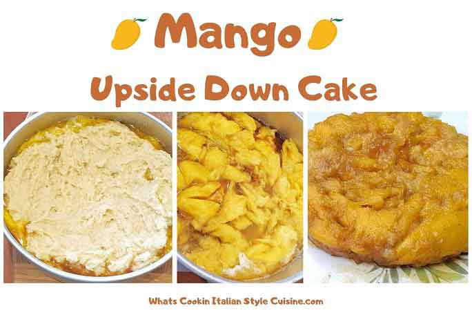 this is a collage on how to make a mango upside down cake