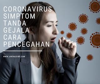 Apa itu Coronavirus, Simptom dan Tanda Gejala & Cara Cegah