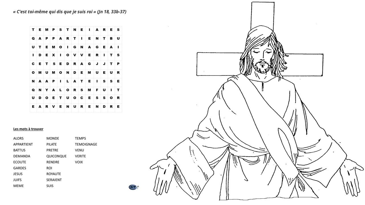 Mots cachés - Le christ Roi : C'est toi-même qui dis que je suis roi  (Jn 18, 33b-37)