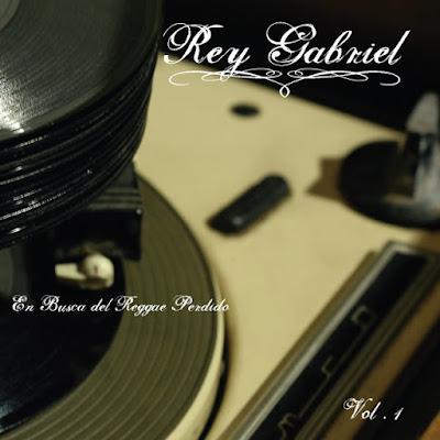 REY GABRIEL - En busca del Reggae perdido Vol. 1 (2007)