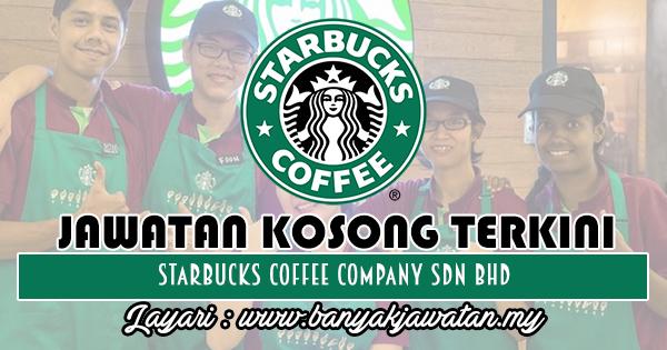 Jawatan Kosong Terkini 2018 di Starbucks Coffee Company Sdn Bhd