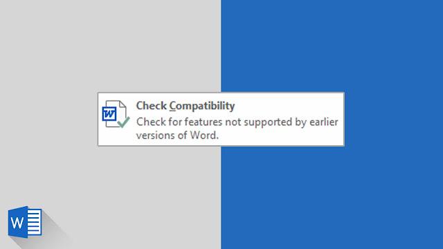 Panduan Lengkap Mengenai Compatibility di Word 2019