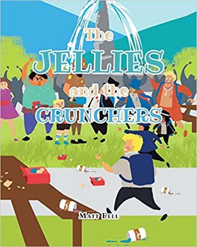 The Jellies and Crunchers by Matt Bell