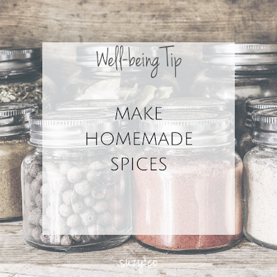 well-being tip: make your own homemade spice mixes