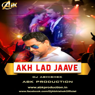 Akh Lad Jaave (Loveratri) Remix - Abk Production