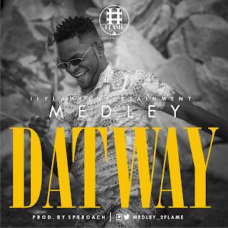 Medley – Dat Way ( Prod. Speroach)
