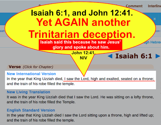 Isaiah 6:1 and John 12:41 Yet AGAIN another Trinitarian deception.
