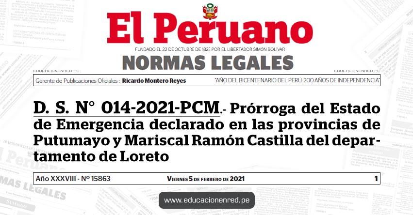 D. S. N° 014-2021-PCM.- Prórroga del Estado de Emergencia declarado en las provincias de Putumayo y Mariscal Ramón Castilla del departamento de Loreto