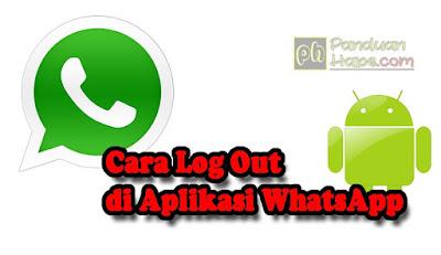 Cara Mudah Log Out di Aplikasi WhatsApp