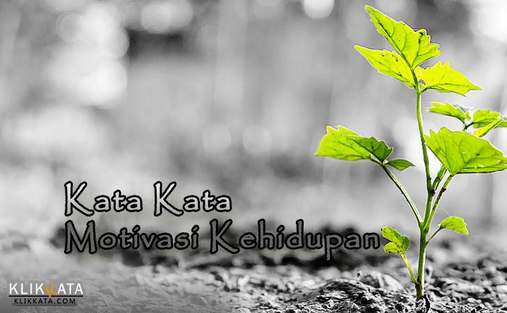 Kata Kata Motivasi Hidup : Kumpulan Motivasi Bijak Untuk Kehidupan Yang Lebih Baik