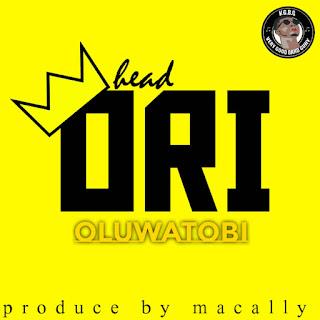 DOWNLOAD MP3 : OLUWATOBI -- ORI