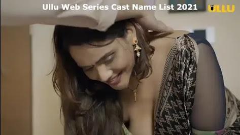ᐈ #1 {Leaked} Ullu Web Series Cast Name List 2021