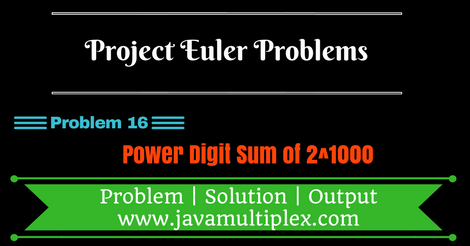 Solution of Project Euler Problem 16 - Power digit sum