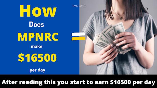 How does MPNRC make $16500 per day