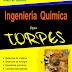 Ingeniería Química para torpes en pdf