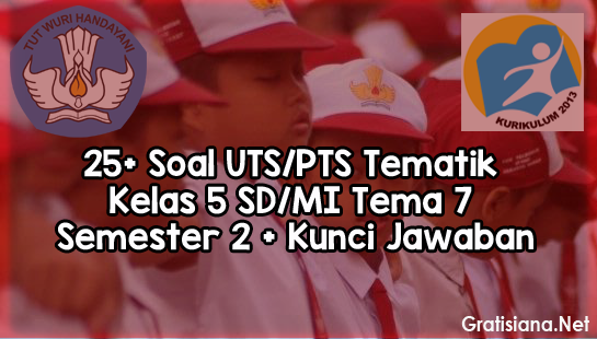Soal UTS/PTS Tematik Kelas 5 SD/MI Tema 7 Semester 2