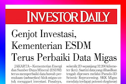 Increase Investment, Ministry of ESDM Continues to Improve Oil and Gas Data