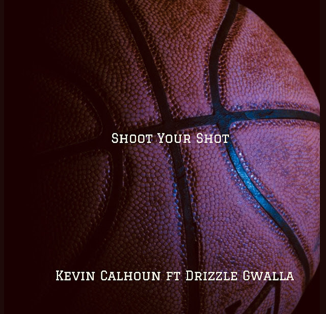 "KEVIN CALHOUN drops new #motivational hiphop hit ""SHOOT YOUR SHOT"""