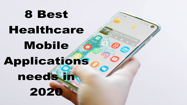 8 Best Healthcare Mobile Applications needs in 2020