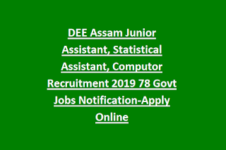 DEE Assam Junior Assistant, Statistical Assistant, Computor Recruitment 2019 78 Govt Jobs Notification-Apply Online