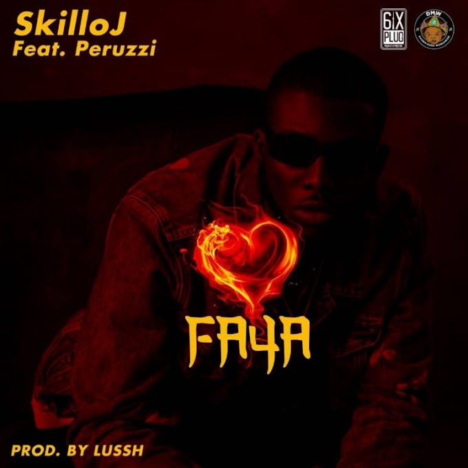 [Music] Skillo J Ft Peruzzi – Faya.mp3