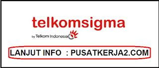 Lowongan Kerja SMA SMK D3 S1 TelkomSigma Desember 2019