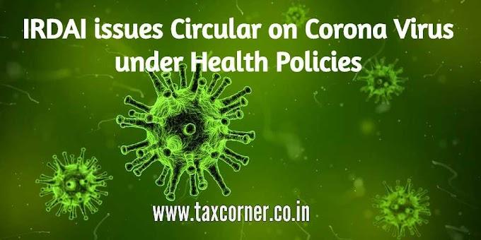 IRDAI issues Circular on Corona Virus under Health Policies