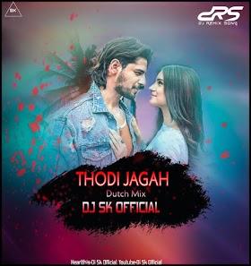 Thodi Jagah Remix By Dj Sk Official