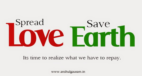 spread love save earth