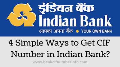 4 way to find CIF number in Indian Bank