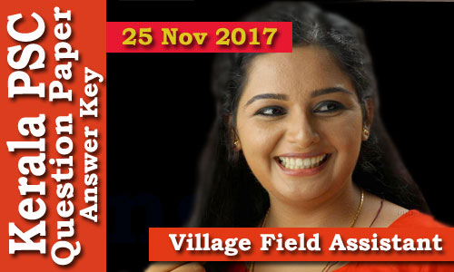 Kerala PSC - Village Field Assistant (123/17) held on 25/11/2017 Answer Key