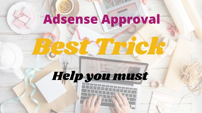 Adsense approval trick for blogger