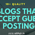Top 10 Quality Blogs that accept guest post