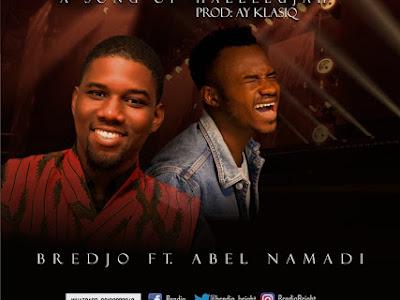 (Gospel) Bredjo Ft Abel Namadi – You Are Jesus (A SONG OF Halleleujah)