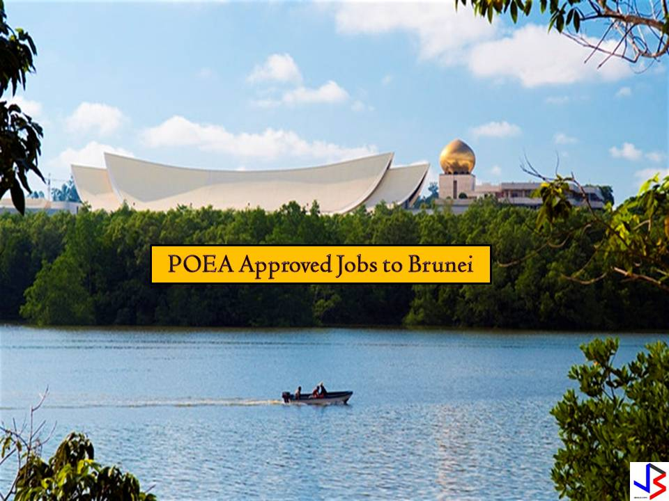 The following are jobs approved by the Philippine Overseas Employment Administration (POEA) to Brunei this month of July 2018.  DISCLAIMER: Job listing below is from the website of Philippine Overseas Employment Administration (POEA). Please be reminded that we are not a recruitment industry and we are not affiliated to any of the agencies mentioned here below. All the job orders were taken from the POEA jobs order website and were only linked to agency details for easier navigation for the visitors. Any transaction or application you made is at your own risk and account.