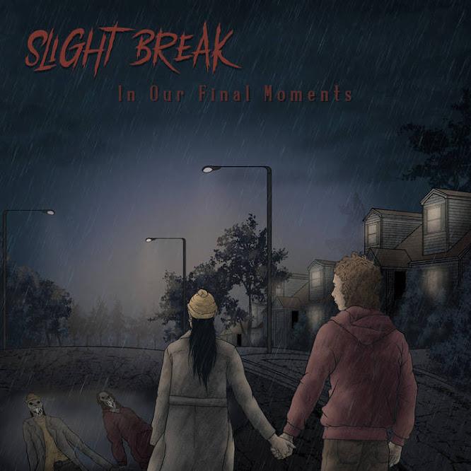 Slight Break - In Our Final Moments (2021)